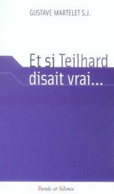 Et Si Teilhard Disait Vrai - Intérieur - Format classique