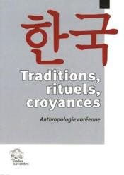 Traditions, rituels, croyances ; anthropologie coréenne - Couverture - Format classique