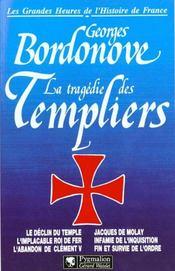Les Grandes Heures De L'Histoire De France: La Tragedie Des Templiers - Intérieur - Format classique