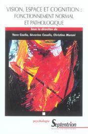 Vision, Espace Et Cognition. Fonctionnement Normal Et Pathologique - Couverture - Format classique
