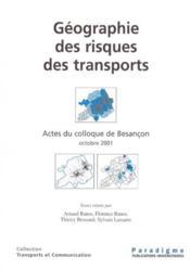 Geographie des risques des transports. actes du colloque de besancon oct. 2001 - Couverture - Format classique