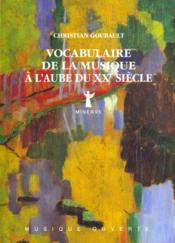 Vocabulaire de la musique a l'aube du xxe siecle - Couverture - Format classique