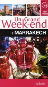 Vente livre :  Un Grand Week-End ; Marrakech  - Collectif