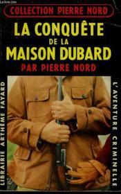 La Conquete De La Maison Dubard. Collection L'Aventure Criminelle N° 34. - Couverture - Format classique