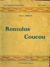 Romulus Coucou. Collection : Le Roman D'Aujourd'Hui N° 7 - Couverture - Format classique