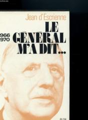 Le General M'A Dit 1966 1970 - Couverture - Format classique