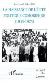 La naissance de l'élite politique comorienne (1945-1975) - Couverture - Format classique