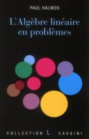 L'algèbre linéaire en problèmes - Couverture - Format classique