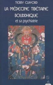 La Medecine Tibetaine Bouddhique Et Sa Psychiatrie - Couverture - Format classique
