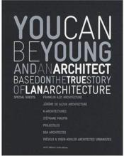 You can be young and an architect ; LAN architectes - Couverture - Format classique