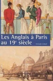 Les Anglais A Paris Au 19eme Siecle - Couverture - Format classique