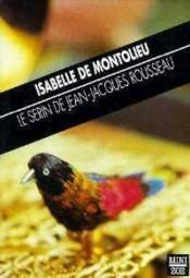 Le serin de Jean-Jacques Rousseau - Couverture - Format classique