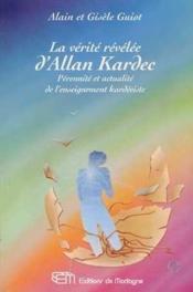 La Verite Revelee D'Allan Kardec - Perennite Et Actualite De L'Enseignement Kardeciste - Couverture - Format classique