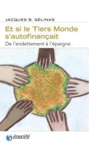 Et Si Le Tiers Monde S'Autofinancait - Couverture - Format classique