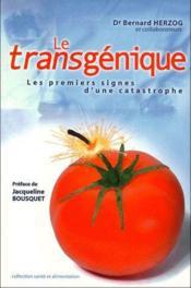 Le transgénique ; les premiers signes d'une catastrophe - Couverture - Format classique