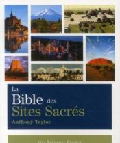 Vente livre :  La bible des sites sacrés  - Anthony Taylor