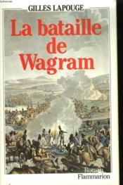 La Bataille De Wagram. - Couverture - Format classique