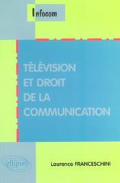 Télévision et droit de la communication - Couverture - Format classique