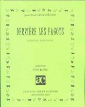 Derriere les fagots ; comedie paysanne - Couverture - Format classique