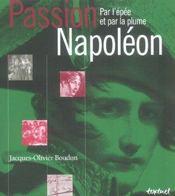 Passion Napoléon ; par l'épée et par la plume - Intérieur - Format classique