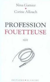 Profession fouetteuse - Intérieur - Format classique