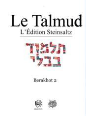 Le Talmud Tome Ii - Berahot 2 - Couverture - Format classique