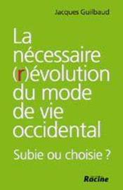 La necessaire (r)evolution du mode de vie occidental. subie ou choisie ? - Couverture - Format classique