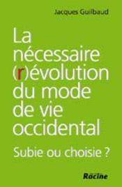 La necessaire (r)evolution du mode de vie occidental. subie ou choisie ? - Intérieur - Format classique
