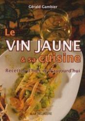 Le vin jaune et sa cuisine - Couverture - Format classique