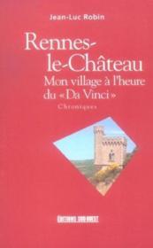 Rennes-le-chateau, mon village a l'heure du da vinci - Couverture - Format classique