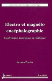 Electro et magneto encephalographie biophysique techniques et methodes collection sciences du vivant - Couverture - Format classique