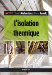 L'isolation thermique  - David Fedullo - Thierry Gallauziaux