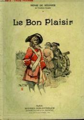Le Bon Plaisir. Collection Modern Bibliotheque. - Couverture - Format classique