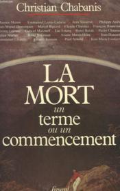 La Mort Un Terme Ou Un Commencement. - Couverture - Format classique