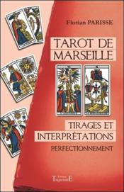 Vente  Tarot de Marseille ; tirages et interprétations ; perfectionnement  - Florian Parisse