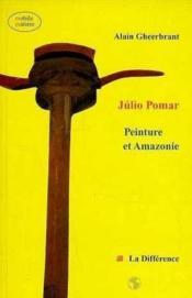 Julio Pomar Peinture Et Amazonie - Couverture - Format classique