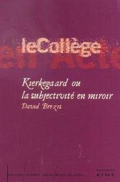 Kierkegaard Ou La Subjectivite En Miroir - Intérieur - Format classique
