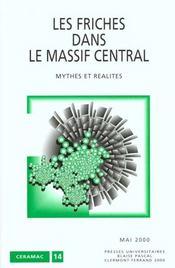 Les Friches Dans Le Massif Central ; Mythes Et Realites - 4ème de couverture - Format classique