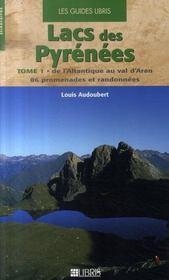 Lacs des Pyrénées t.1 : de l'atlantique au val d'aran - Intérieur - Format classique