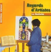 Regards d'artistes ; la nativité ; matériel enfant - Couverture - Format classique