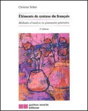 Éléments de syntaxe du français ; méthodes d'analyse en grammaire générative (2e édition) - Couverture - Format classique