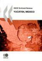 Vente livre :  OECD territorial reviews ; Yucatan, Mexico  - Collectif