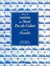 Aimer La Cuisine De Picardie - Intérieur - Format classique
