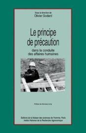 Le principe de precaution dans la conduite des affaires humaines - Couverture - Format classique