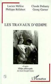 Les Travaux D'Oedipe, D'Apres Oedipe Philosophe De Jean-Joseph Goux - Intérieur - Format classique