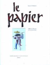 Le Papier 2000 Ans D'Histoire Et De Savoir-Faire - Couverture - Format classique