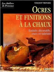Ocres Et Finitions A La Chaux - Couverture - Format classique