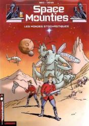 Space Mounties T.1; Les Mondes Stochastiques - Couverture - Format classique
