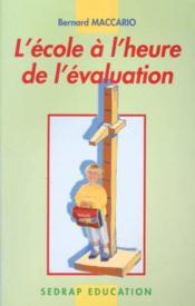 L'Ecole A L'Heure De L'Evaluation - Couverture - Format classique