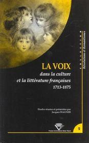 La Voix Dans La Culture Et La Litterature Francaises, 1713-1875 - Intérieur - Format classique